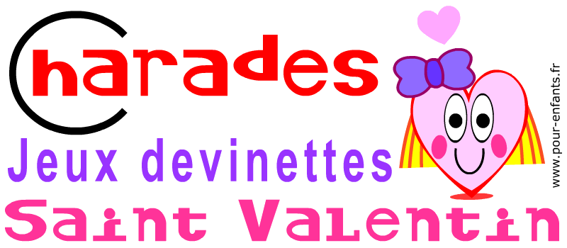 Charades Saint Valentin Jeux St Valentin Devinettes pour enfants