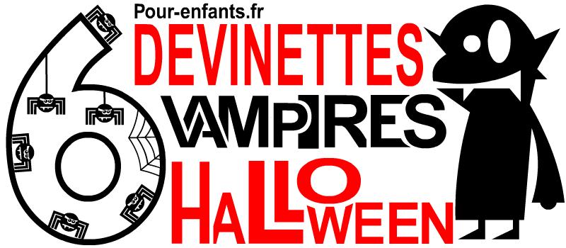 Devinettes Halloween. Devinettes de vampires pour tous, enfants et adultes.