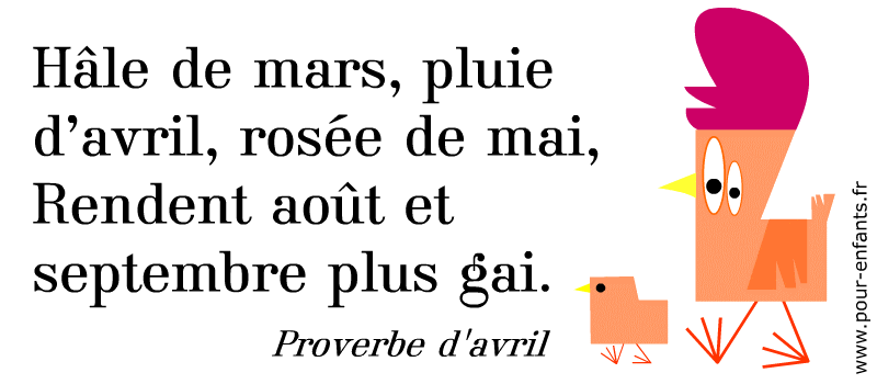 Dicton avril proverbe à imprimer. Hâle de mars, pluie d'avril.
