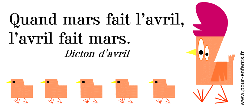 Dicton avril proverbe à imprimer. Quand mars fait l'avril, l'avril fait mars. Dicton traditionnel.