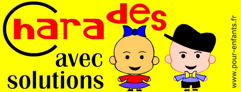 Charades courtes avec solutions