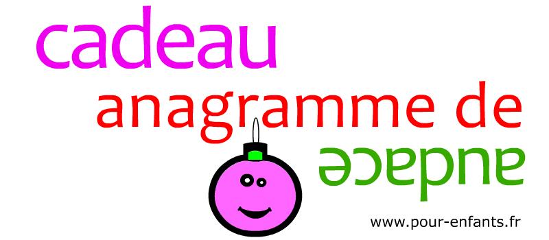 Anagramme facile de mots pour enfants. Cadeau audace à imprimer. Solution ou réponse imprimable.