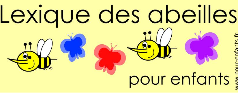 Les abeilles. Lexique pour enfants. Vocabulaire de la ruche et des abeilles.