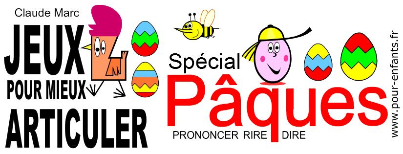 Jeux pour mieux articuler – Spécial Pâques. Fiches de jeux de prononciation à imprimer.